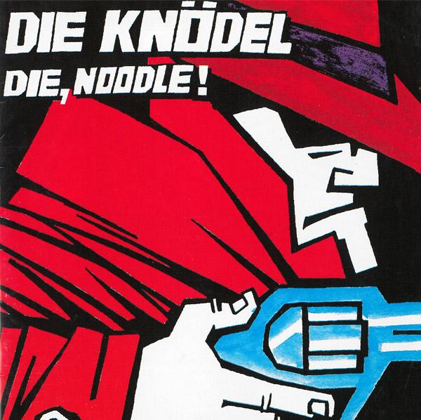 Die, Noodle